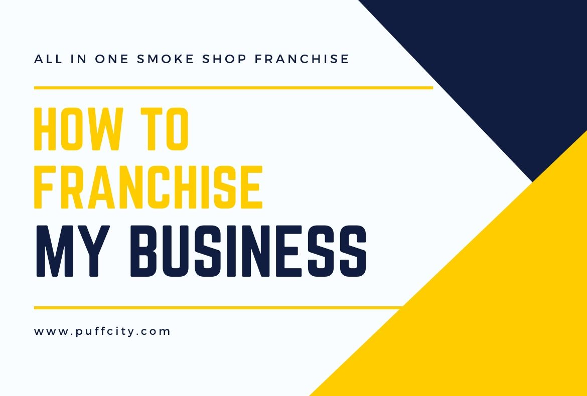 How To Franchise My Business