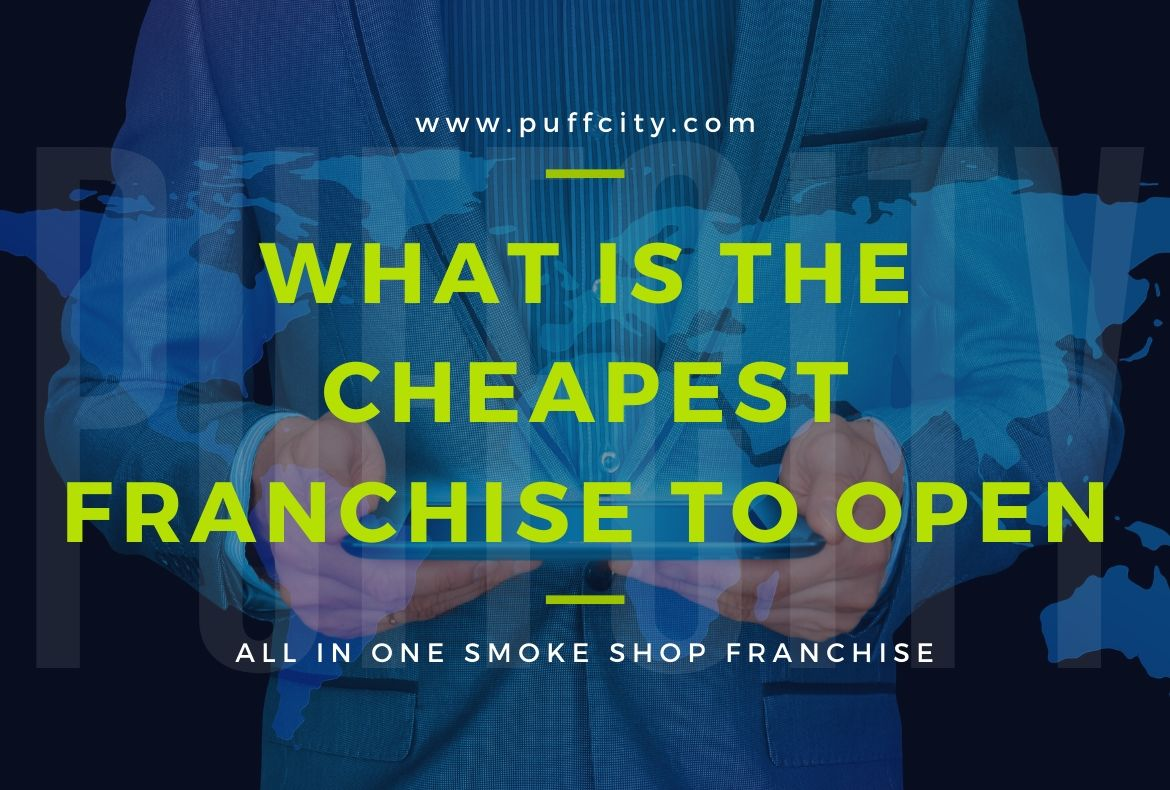 What is the Cheapest Franchise to Open
